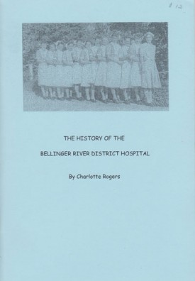 THE HISTORY OF THE BELLINGEN HOSPITAL